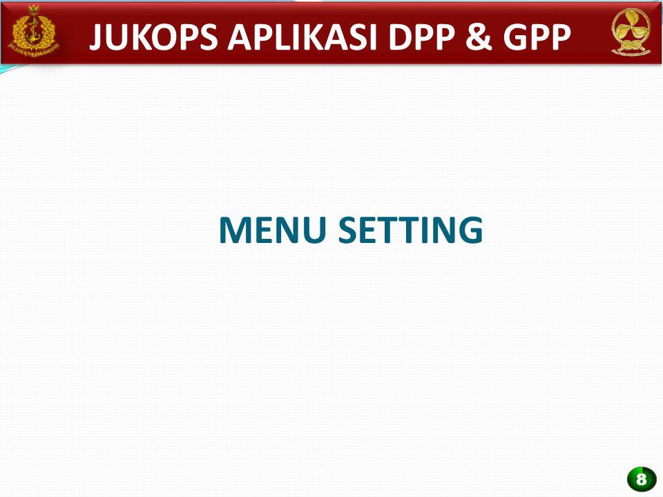 MENU SETTING JUKOPS APLIKASI DPP & GPP 8