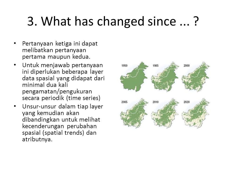 3.What has changed since...