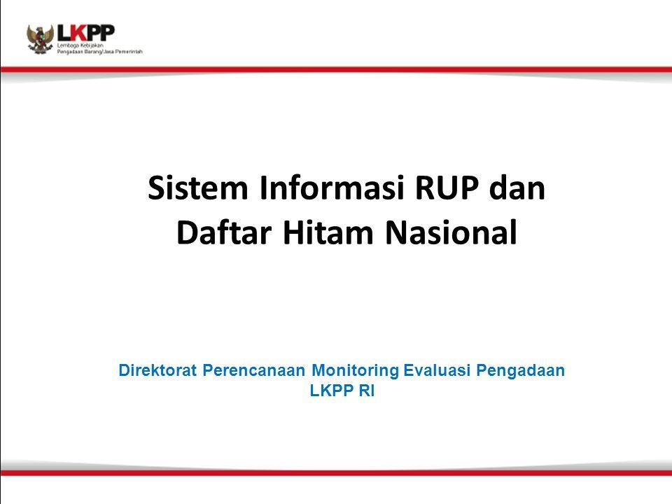 Sistem Informasi RUP dan Daftar Hitam Nasional Direktorat Perencanaan Monitoring Evaluasi Pengadaan LKPP RI