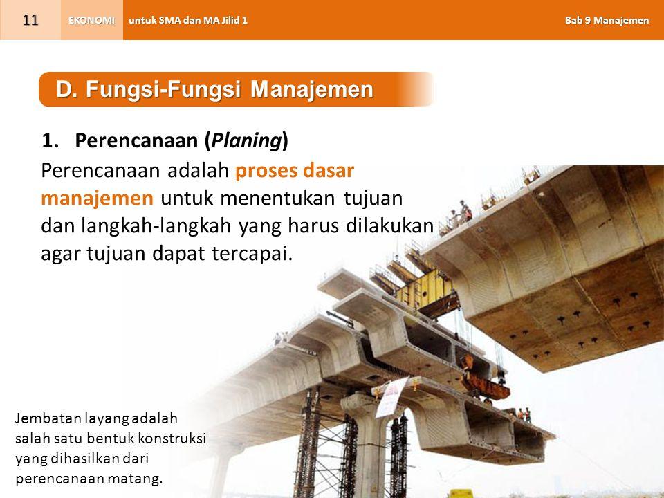 untuk SMA dan MA Jilid 1 Bab 9 Manajemen EKONOMI 11 Jembatan layang adalah salah satu bentuk konstruksi yang dihasilkan dari perencanaan matang. D. Fu