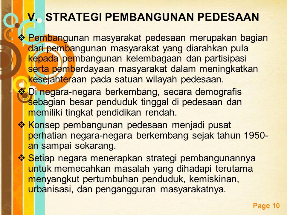 Free Powerpoint Templates Page 10 V.STRATEGI PEMBANGUNAN PEDESAAN  Pembangunan masyarakat pedesaan merupakan bagian dari pembangunan masyarakat yang