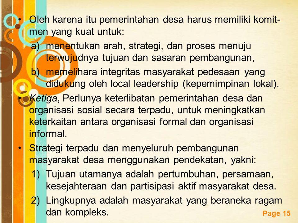 Free Powerpoint Templates Page 15 Oleh karena itu pemerintahan desa harus memiliki komit- men yang kuat untuk: a)menentukan arah, strategi, dan proses