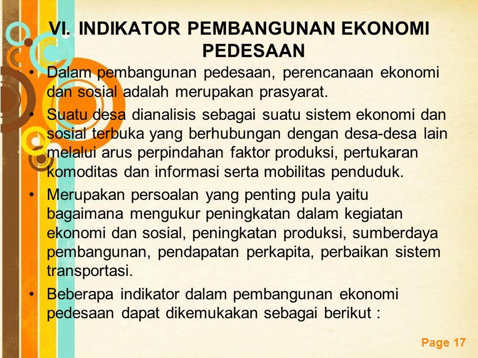 Free Powerpoint Templates Page 17 VI.INDIKATOR PEMBANGUNAN EKONOMI PEDESAAN Dalam pembangunan pedesaan, perencanaan ekonomi dan sosial adalah merupaka