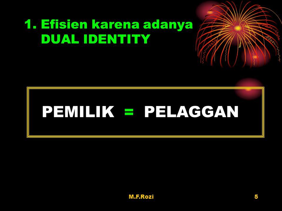 5 1. Efisien karena adanya DUAL IDENTITY PEMILIKPELAGGAN =
