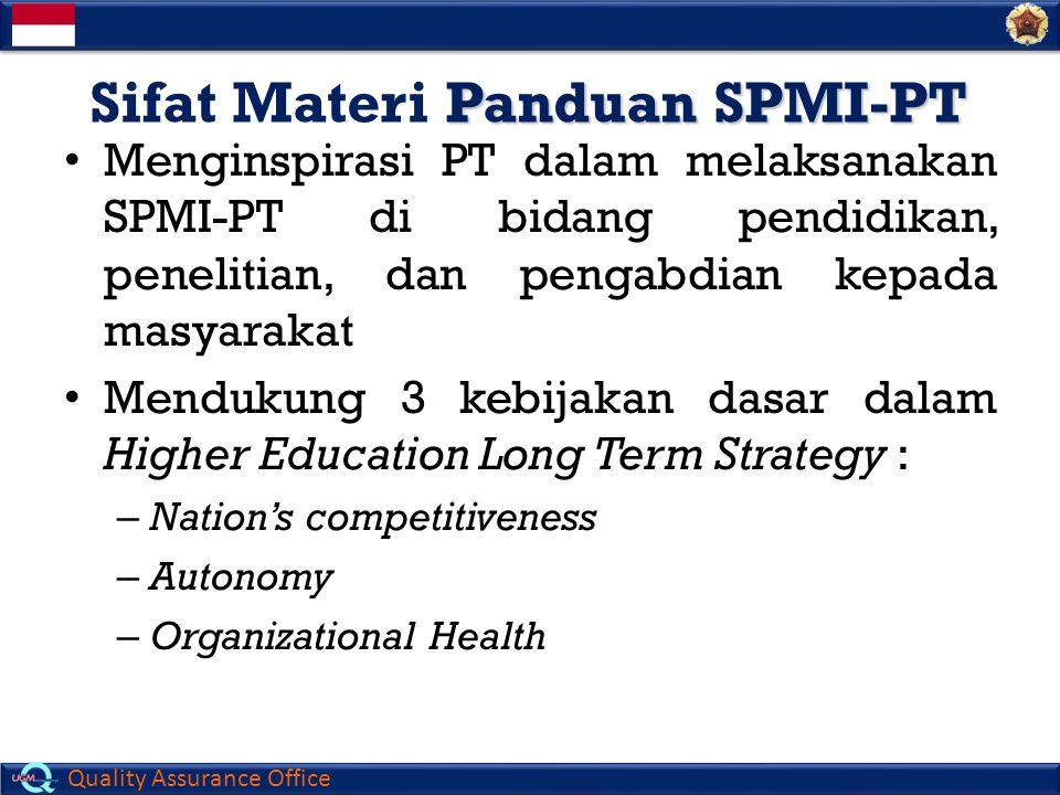 Quality Assurance Office Acuan alternatif untuk pelaksanaan SPMI-PT dari Ditjen Dikti 1.Pedoman Penjaminan Mutu (quality assurance) Perguruan Tinggi 2.Praktik Baik dalam Penjaminan Mutu Perguruan Tinggi