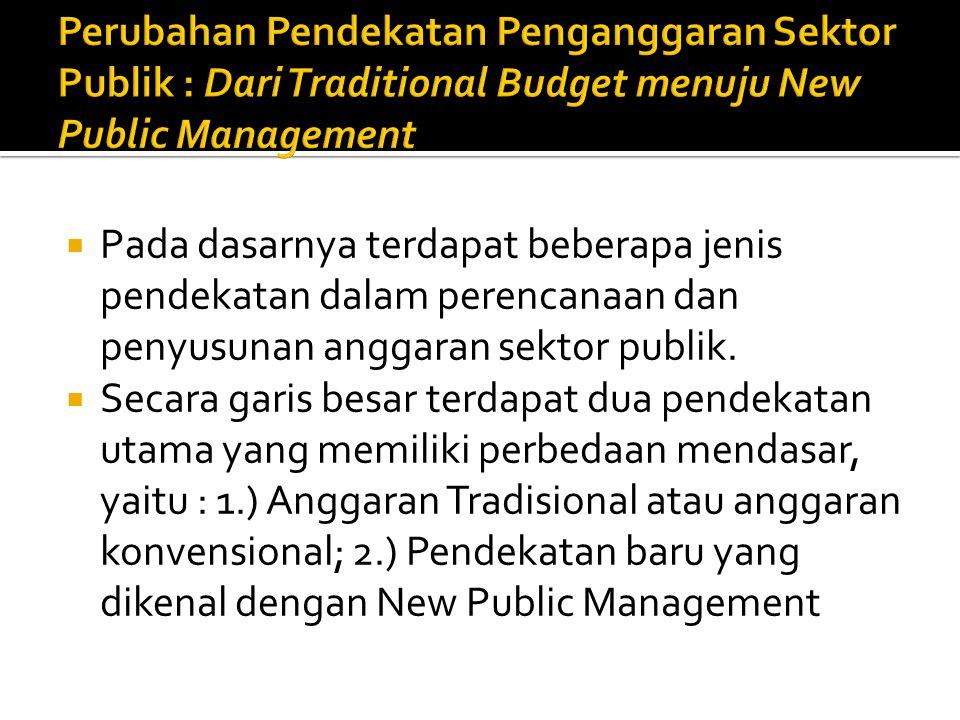  Pada dasarnya terdapat beberapa jenis pendekatan dalam perencanaan dan penyusunan anggaran sektor publik.  Secara garis besar terdapat dua pendekat