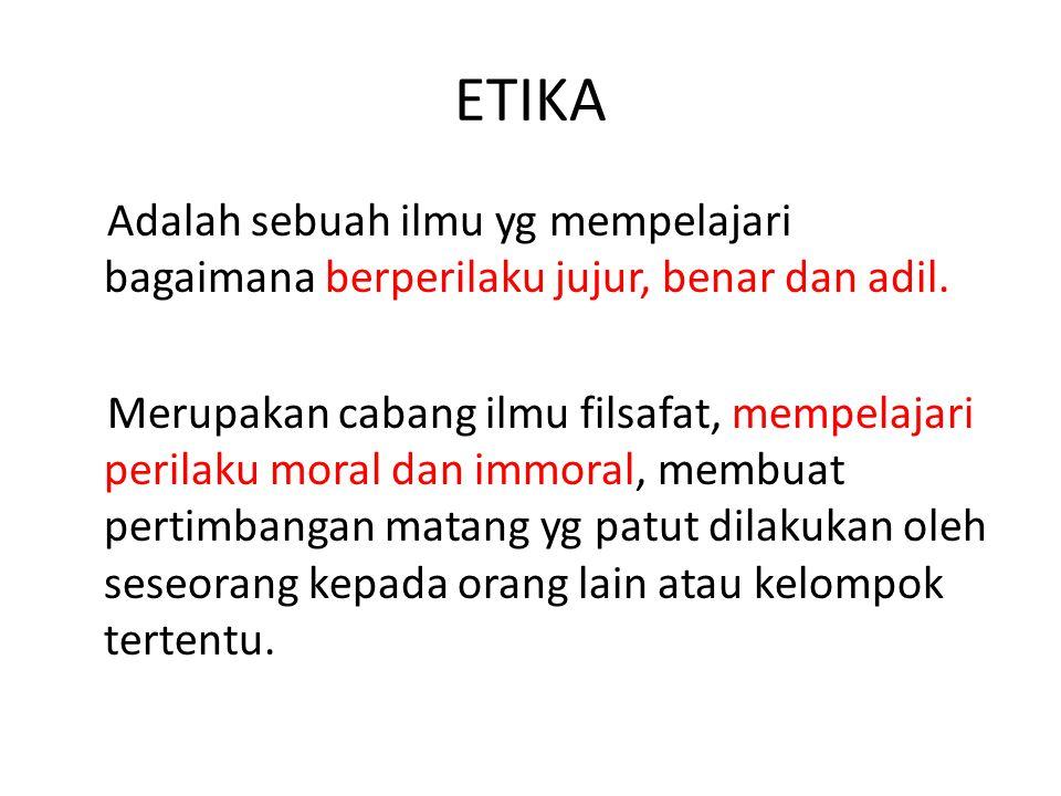 Etika dikatagorikan sebagai filsafat moral atau etika normatif.
