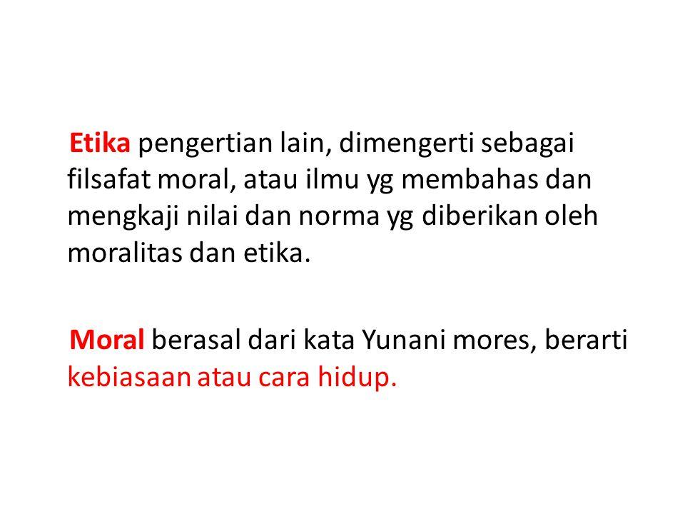 Moral menunjukkan tindakan seseorang adalah benar atau salah.