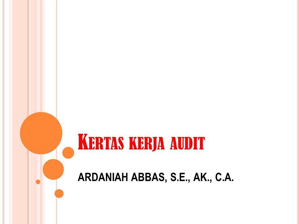 KERTAS KERJA AUDIT Kertas kerja audit (KKA) merupkan catatan yang dibuat dan data-data yang dikumpulkan auditor secara sistematis pada saat melaksanakan tugas audit.