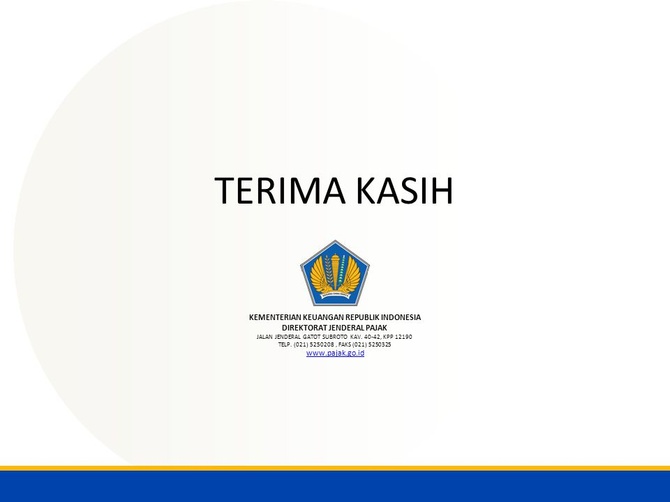 KEMENTERIAN KEUANGAN REPUBLIK INDONESIA DIREKTORAT JENDERAL PAJAK JALAN JENDERAL GATOT SUBROTO KAV. 40-42, KPP 12190 TELP. (021) 5250208, FAKS (021) 5