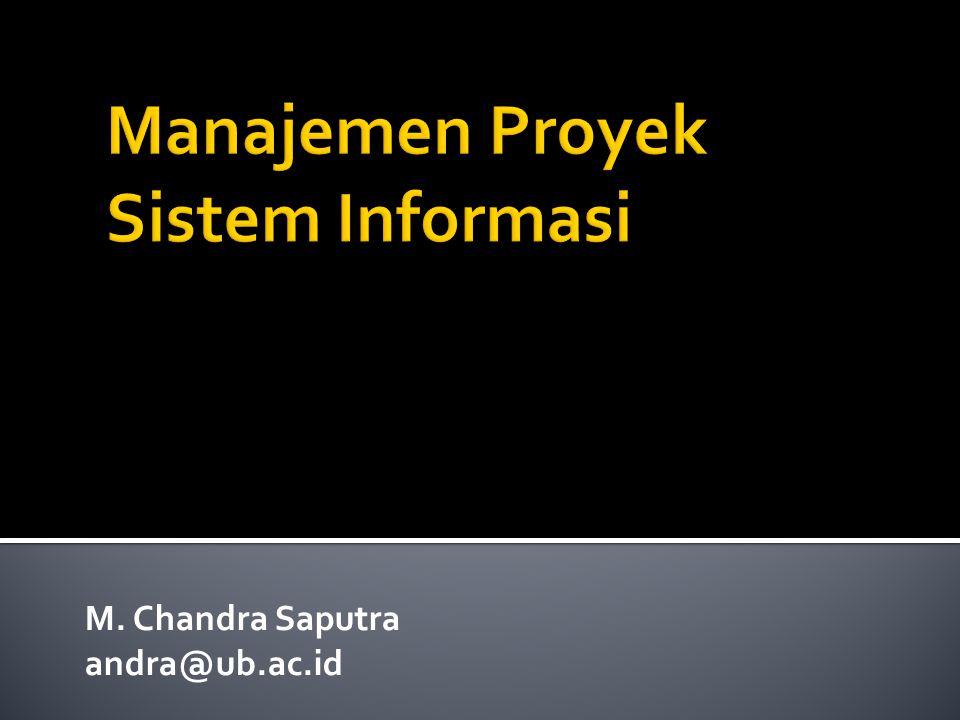  Project ?  ……………..  Manajemen ?  ……………..  Sistem Informasi  ……………..