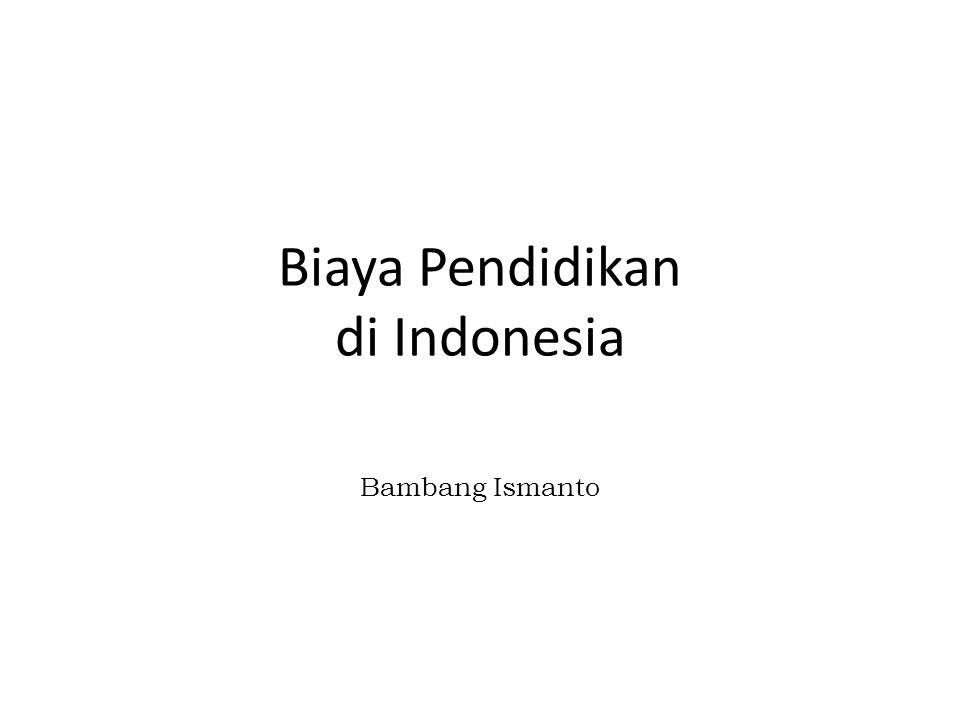 Biaya Pendidikan di Indonesia Bambang Ismanto