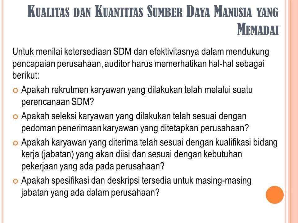 K UALITAS DAN K UANTITAS S UMBER D AYA M ANUSIA YANG M EMADAI Untuk menilai ketersediaan SDM dan efektivitasnya dalam mendukung pencapaian perusahaan,