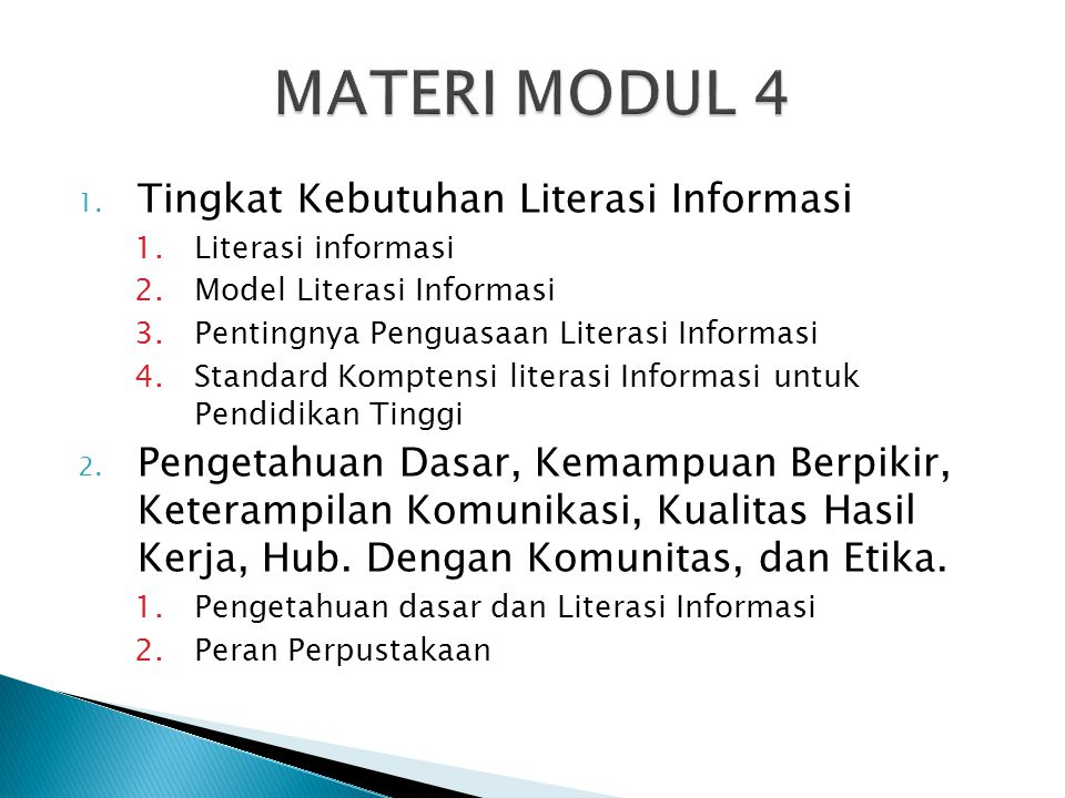 1. Tingkat Kebutuhan Literasi Informasi 1.Literasi informasi 2.Model Literasi Informasi 3.Pentingnya Penguasaan Literasi Informasi 4.Standard Komptens