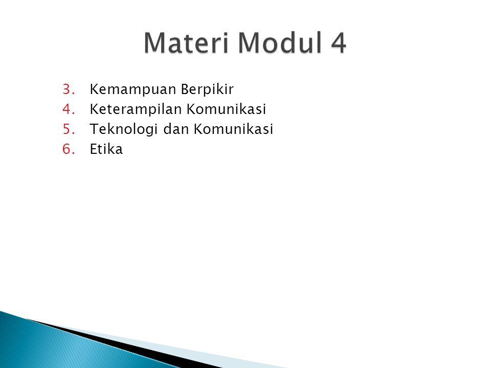 3.Kemampuan Berpikir 4.Keterampilan Komunikasi 5.Teknologi dan Komunikasi 6.Etika