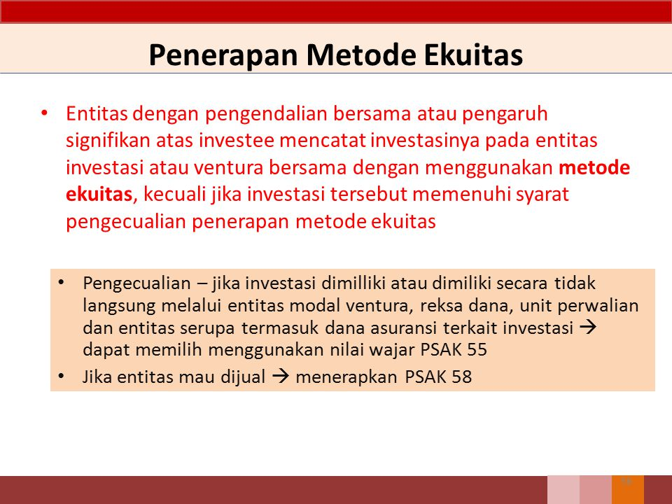 Penerapan Metode Ekuitas Entitas dengan pengendalian bersama atau pengaruh signifikan atas investee mencatat investasinya pada entitas investasi atau