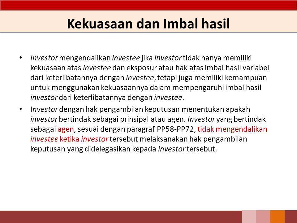 Kekuasaan dan Imbal hasil Investor mengendalikan investee jika investor tidak hanya memiliki kekuasaan atas investee dan eksposur atau hak atas imbal