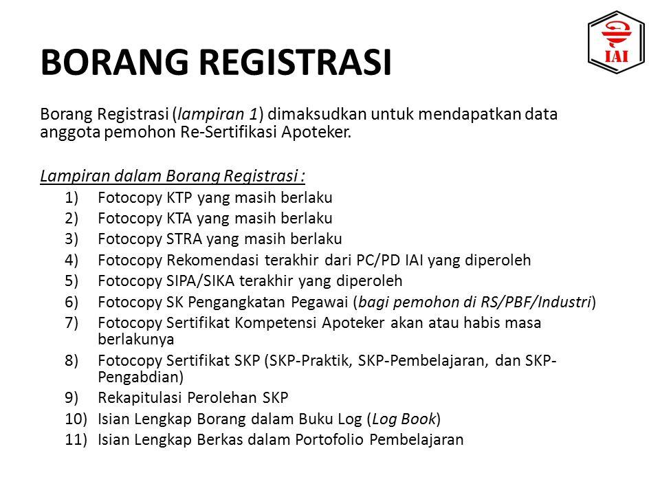 Borang Registrasi (lampiran 1) dimaksudkan untuk mendapatkan data anggota pemohon Re-Sertifikasi Apoteker. Lampiran dalam Borang Registrasi : 1)Fotoco