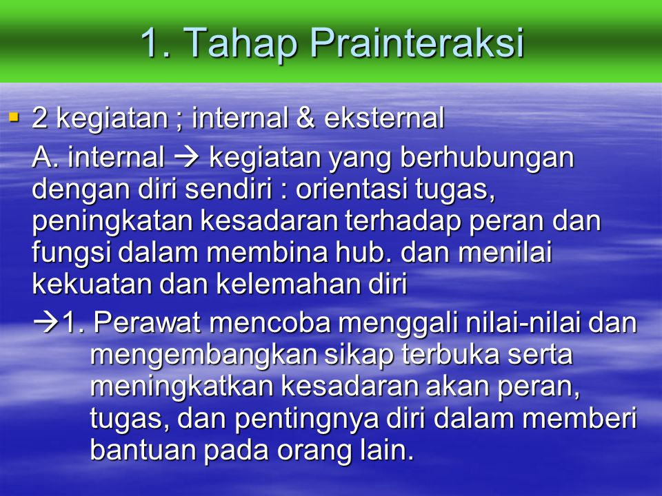 1. Tahap Prainteraksi  2 kegiatan ; internal & eksternal A.