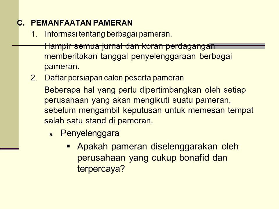 C.PEMANFAATAN PAMERAN 1.Informasi tentang berbagai pameran. Hampir semua jurnal dan koran perdagangan memberitakan tanggal penyelenggaraan berbagai pa