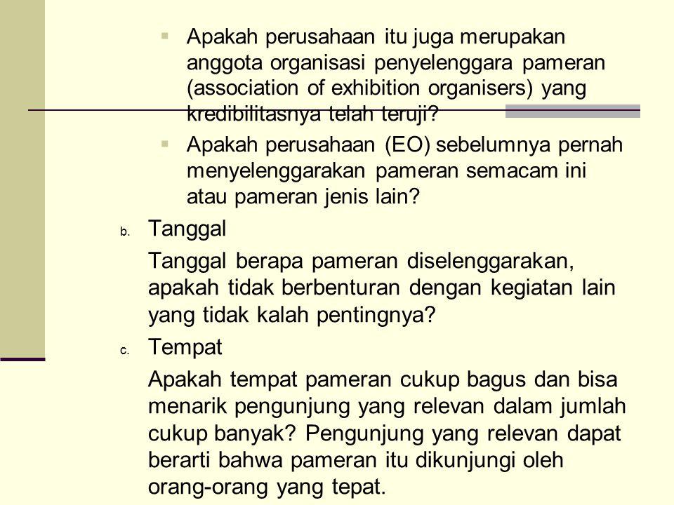  Apakah perusahaan itu juga merupakan anggota organisasi penyelenggara pameran (association of exhibition organisers) yang kredibilitasnya telah teru