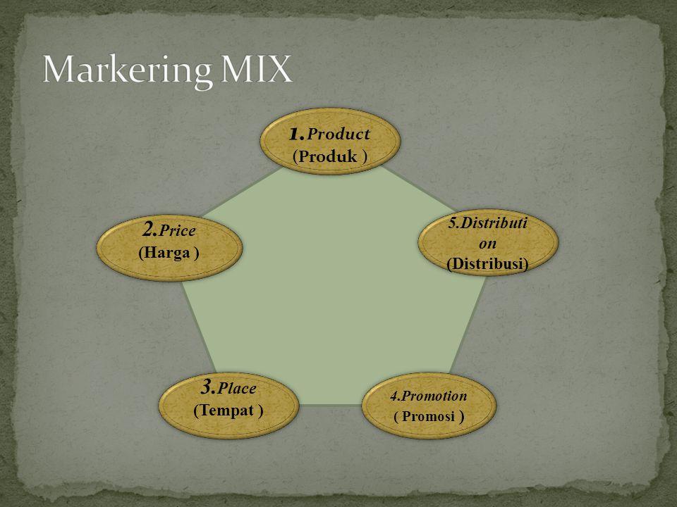1.Product (Produk ) 5.Distributi on (Distribusi) 4.Promotion ( Promosi ) 2.