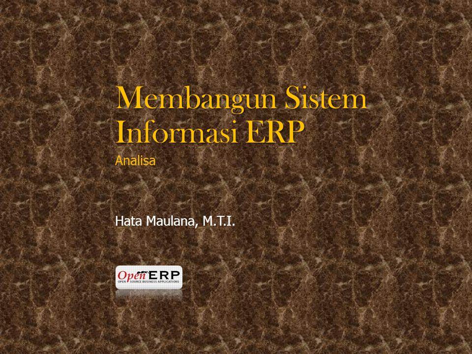 Membangun Sistem Informasi ERP Analisa Hata Maulana, M.T.I.