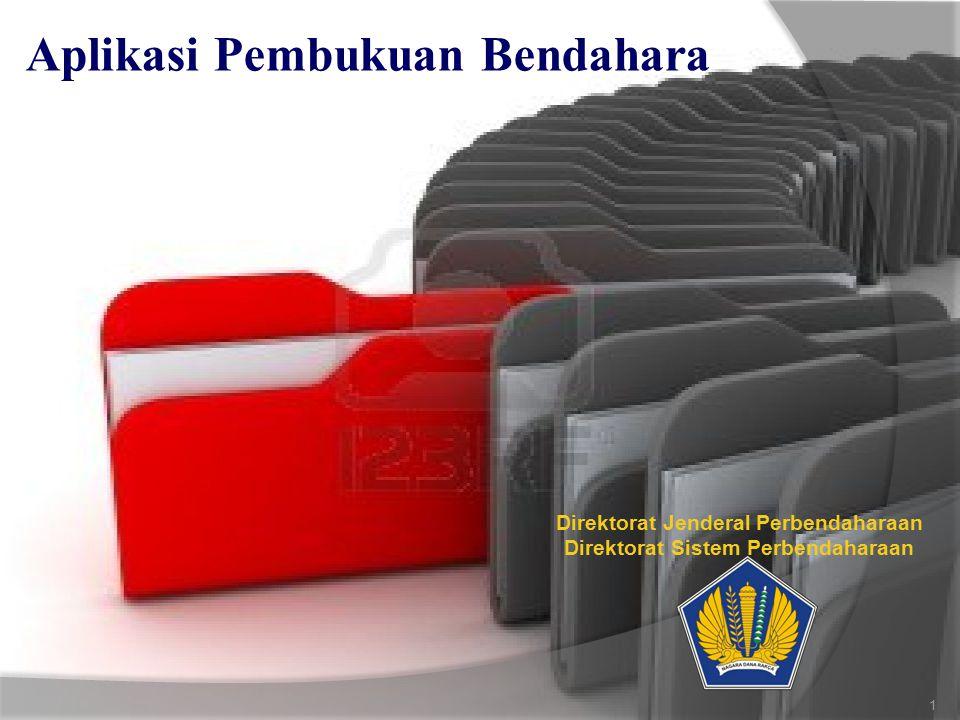 Aplikasi Pembukuan Bendahara Direktorat Jenderal Perbendaharaan Direktorat Sistem Perbendaharaan 1