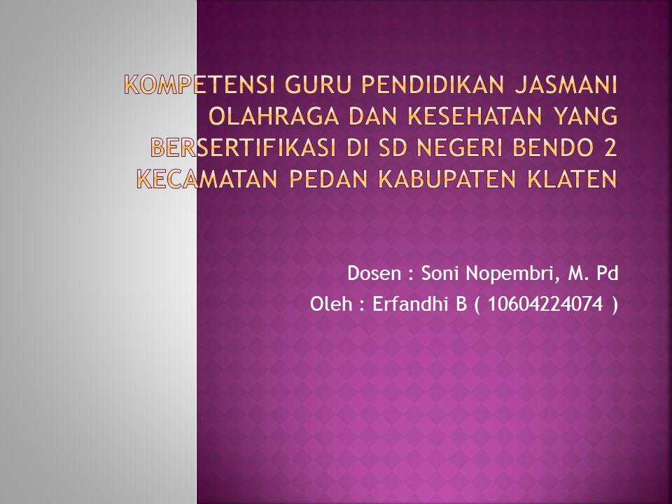 Dosen : Soni Nopembri, M. Pd Oleh : Erfandhi B ( 10604224074 )