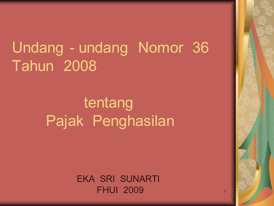 1 Undang - undang Nomor 36 Tahun 2008 tentang Pajak Penghasilan EKA SRI SUNARTI FHUI 2009