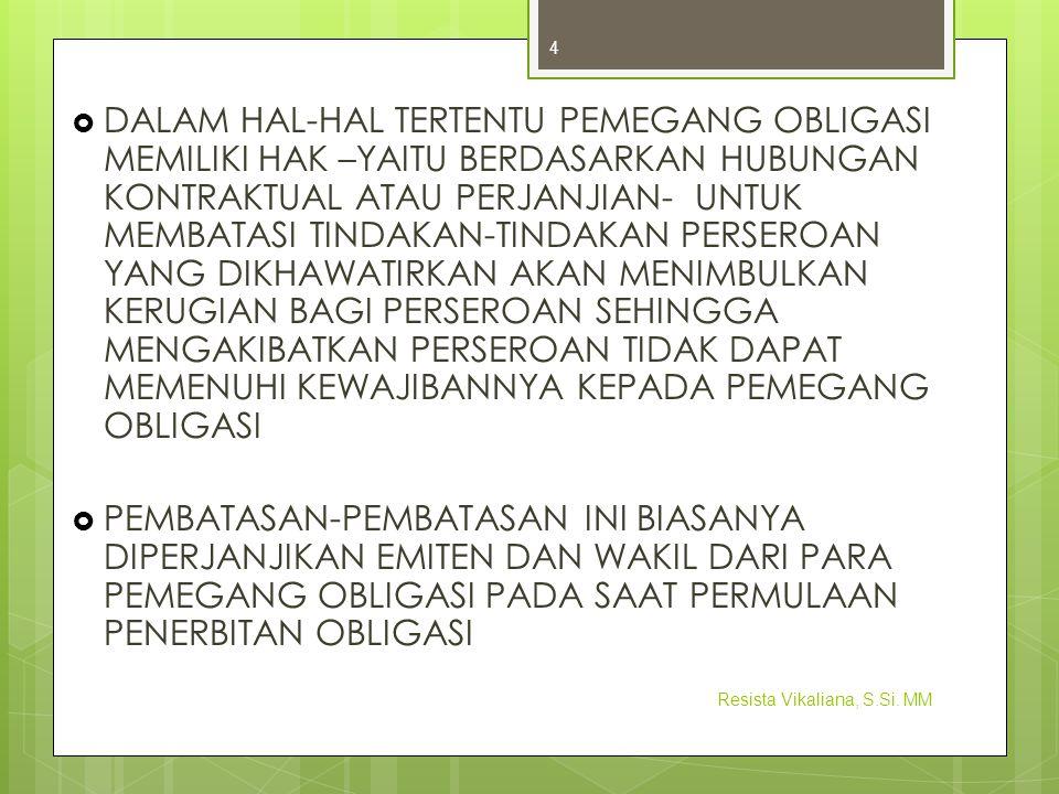 OBLIGASI DENGAN BUNGA MENGAMBANG (FLOATING-RATE BOND) OBLIGASI INI MERUPAKAN OBLIGASI YANG PERHITUNGAN BUNGANYA DITENTUKAN DENGAN CARA TERTENTU YANG BERUBAH-UBAH (KARENA ITU DIKATAKAN MENGAMBANG ATAU FLOATING) OBLIGASI TANPA BUNGA OBLIGASI JENIS INI TIDAK MEMBERIKAN BUNGA KEPADA PEMEGANGNYA.