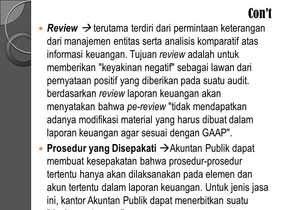 Con't Review  terutama terdiri dari permintaan keterangan dari manajemen entitas serta analisis komparatif atas informasi keuangan.