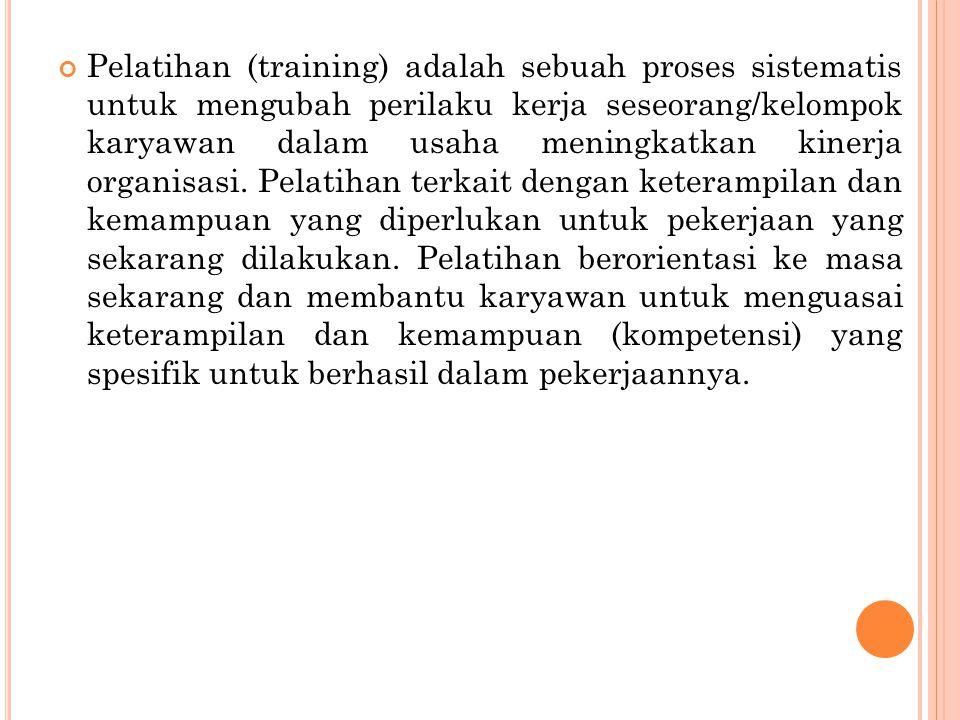 P ERAN P ELATIHAN (R OLE O F T RAINING ) Pelatihan berperan untuk memudahkan seorang pekerja untuk mengisi kekosongan jabatan dalam perusahaan.