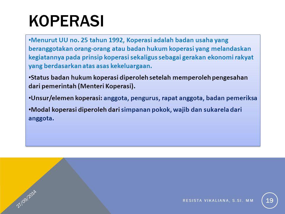 KOPERASI Menurut UU no. 25 tahun 1992, Koperasi adalah badan usaha yang beranggotakan orang-orang atau badan hukum koperasi yang melandaskan kegiatann