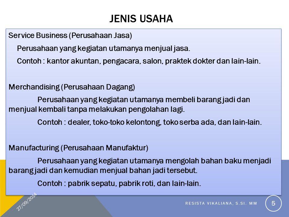 JENIS USAHA Service Business (Perusahaan Jasa) Perusahaan yang kegiatan utamanya menjual jasa. Contoh : kantor akuntan, pengacara, salon, praktek dokt