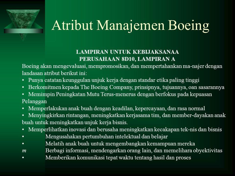Atribut Manajemen Boeing LAMPIRAN UNTUK KEBIJAKSANAA PERUSAHAAN 8D10, LAMPIRAN A Boeing akan mengevaluasi, mempromosikan, dan mempertahankan ma-najer