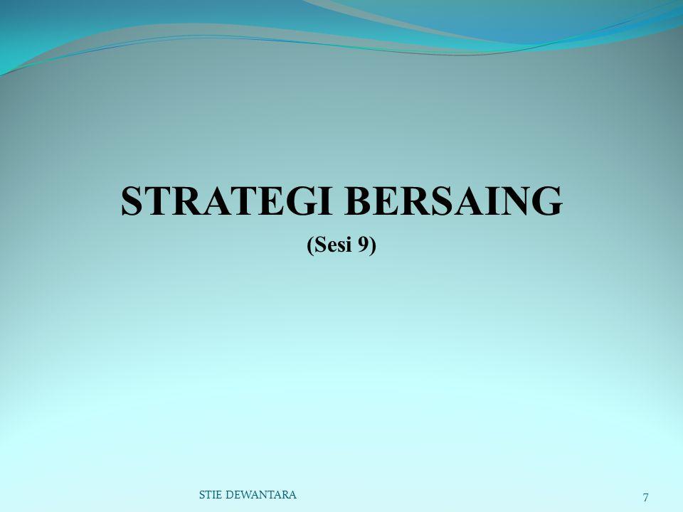 STRATEGI BERSAING (Sesi 9) STIE DEWANTARA7