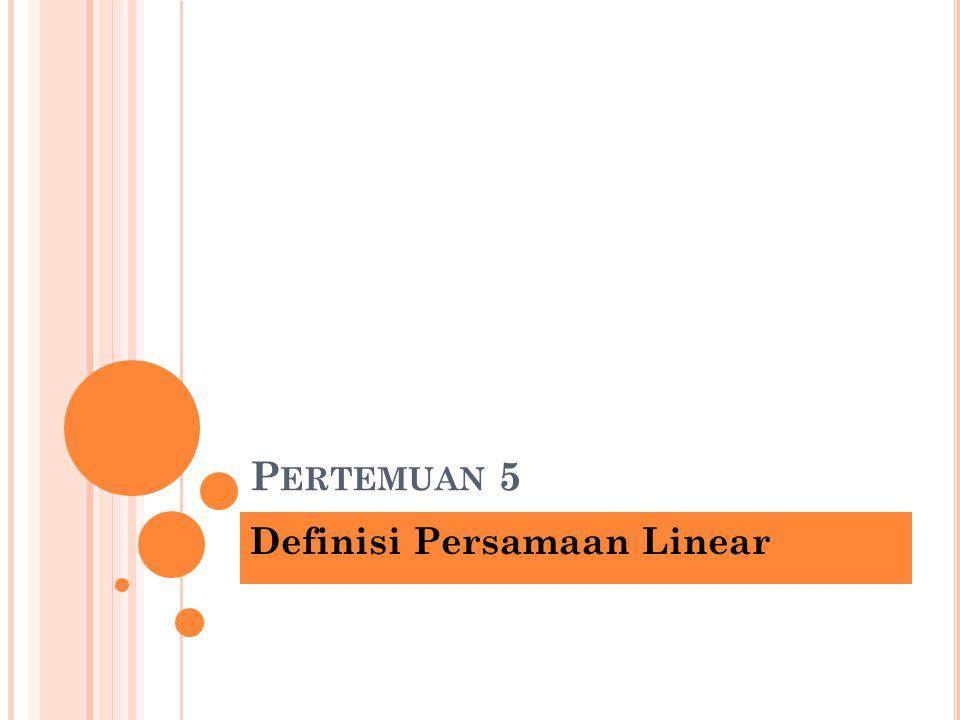 TOPIK BAHASAN Pengantar Sistem Persamaan Linear - Persamaan Linear - Sistem Linear Penyelesaian persamaan linear (umum) Metode Eliminasi - Metode Substitusi -