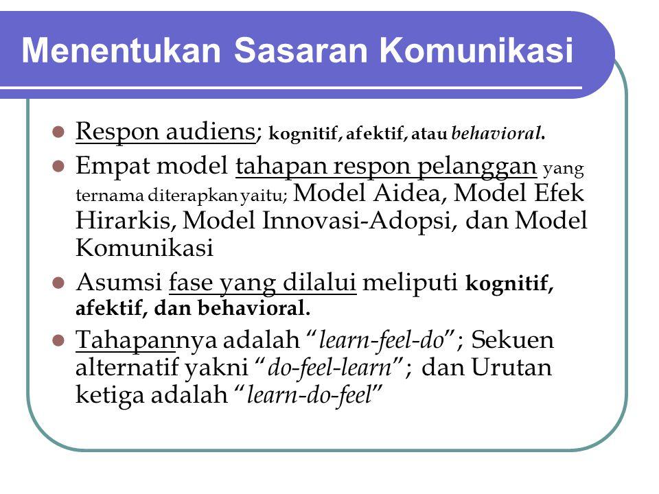 Menentukan Sasaran Komunikasi Respon audiens; kognitif, afektif, atau behavioral. Empat model tahapan respon pelanggan yang ternama diterapkan yaitu;