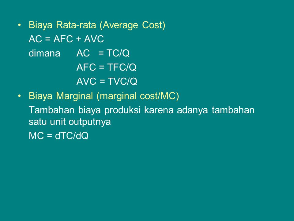 0 Kurva Produk Total (TP) Produksi (Y) X1X1 Input (X) M C Y1Y1 Kurva Produk Rata- Rata (AP) 0 Y Cost Y1Y1 AVC AC AFC M C