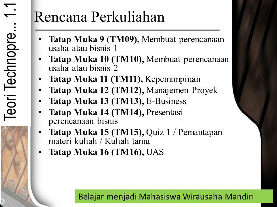 Rencana Perkuliahan Tatap Muka 9 (TM09), Membuat perencanaan usaha atau bisnis 1 Tatap Muka 10 (TM10), Membuat perencanaan usaha atau bisnis 2 Tatap M