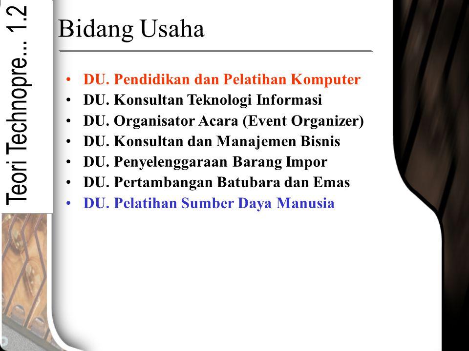 Bidang Usaha DU. Pendidikan dan Pelatihan Komputer DU. Konsultan Teknologi Informasi DU. Organisator Acara (Event Organizer) DU. Konsultan dan Manajem