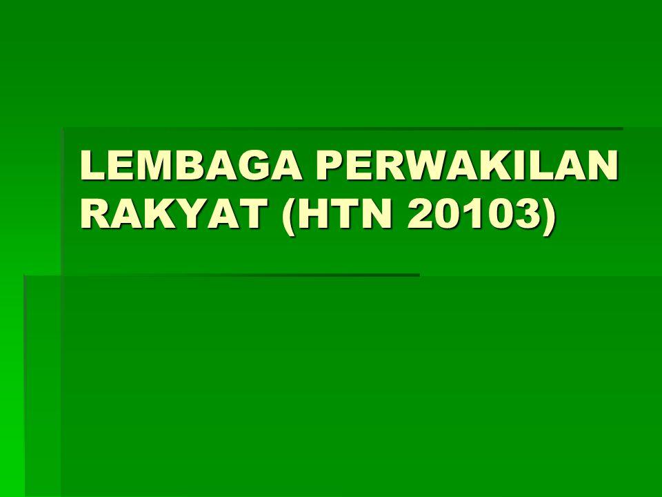 LEMBAGA PERWAKILAN RAKYAT (HTN 20103)