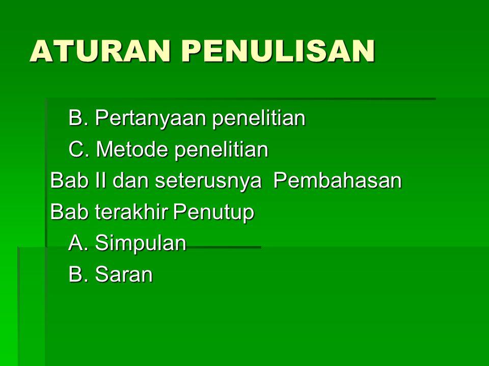 ATURAN PENULISAN B.Pertanyaan penelitian C.