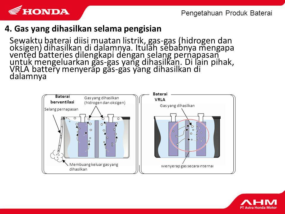 Pengetahuan Produk Baterai Baterai berventilasi Baterai VRLA Menyerap gas secara internal Gas yang dihasilkan 4. Gas yang dihasilkan selama pengisian