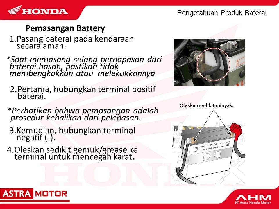 Pengetahuan Produk Baterai *Saat memasang selang pernapasan dari baterai basah, pastikan tidak membengkokkan atau melekukkannya 1.Pasang baterai pada