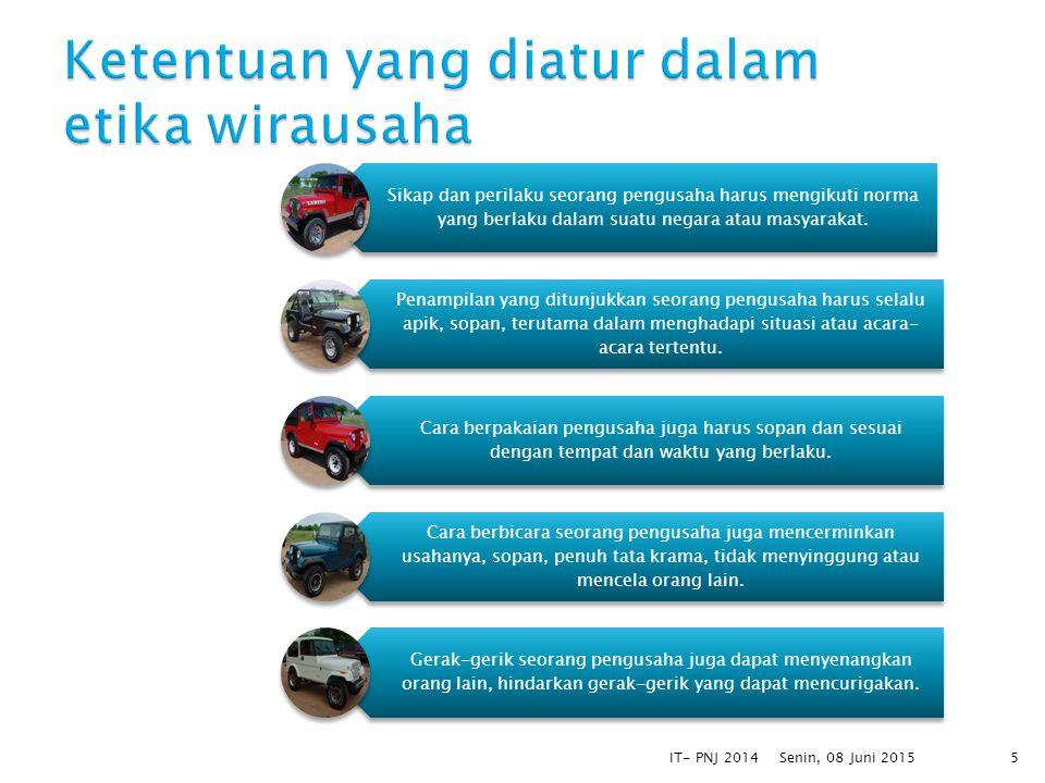 Senin, 08 Juni 2015IT- PNJ 20146 KejujuranBertanggung jawabMenepati janji Taat hukumSuka membantu Komitmen dan menghormatiMengejar prestasi