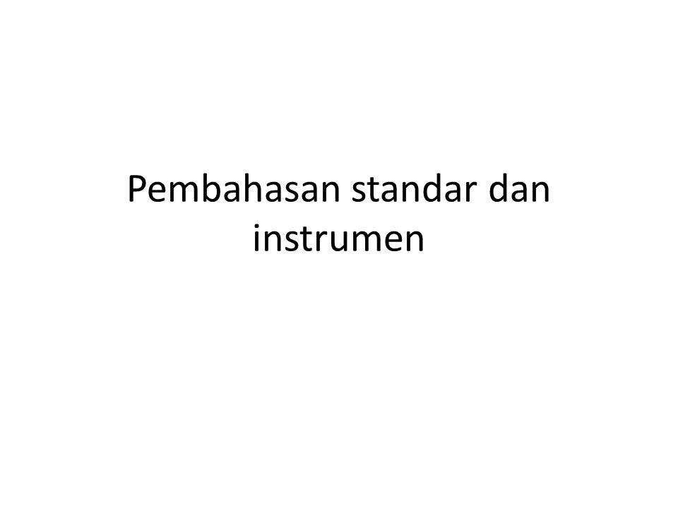 Pembahasan standar dan instrumen