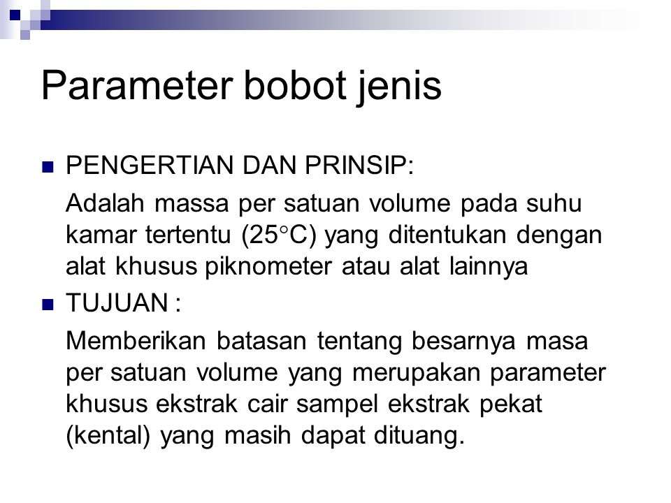 Parameter identitas ekstrak PENGERTIAN DAN PRINSIP: I.