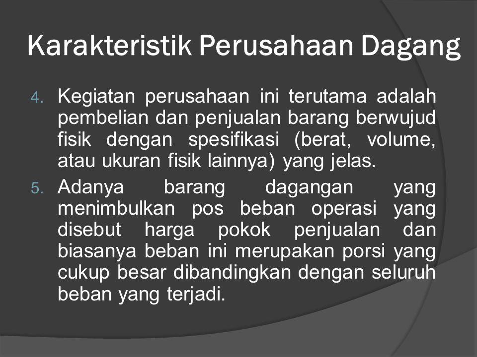 Karakteristik Perusahaan Dagang 1.